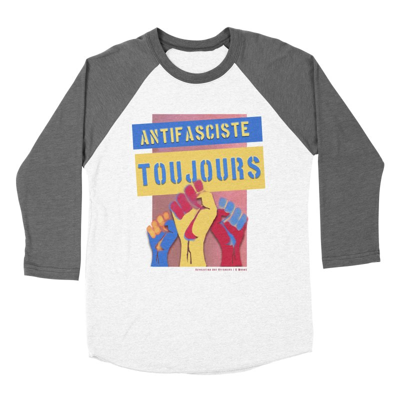Antifasciste Toujours F/C Women's Baseball Triblend T-Shirt by Revolution Art Offensive