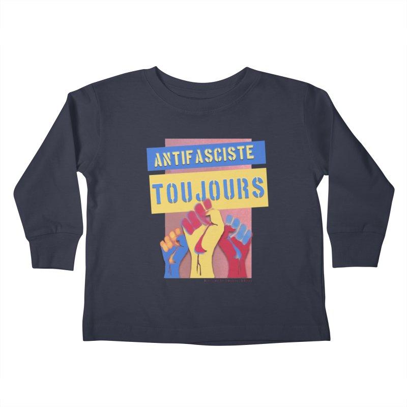 Antifasciste Toujours F/C Kids Toddler Longsleeve T-Shirt by Revolution Art Offensive