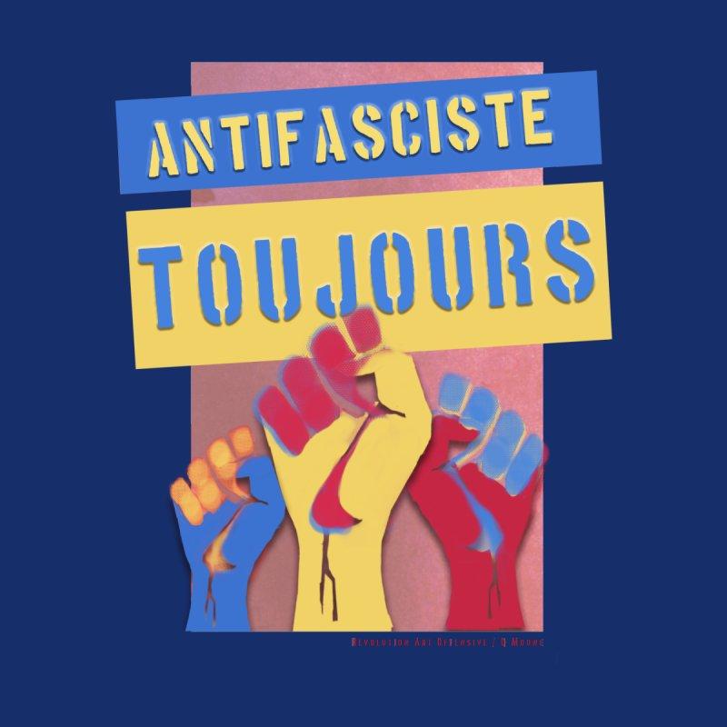 Antifasciste Toujours on Dark B/G by Revolution Art Offensive