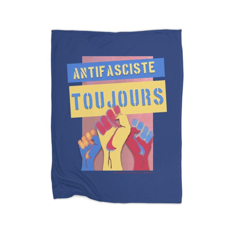 Antifasciste Toujours on Dark B/G Home Blanket by Revolution Art Offensive