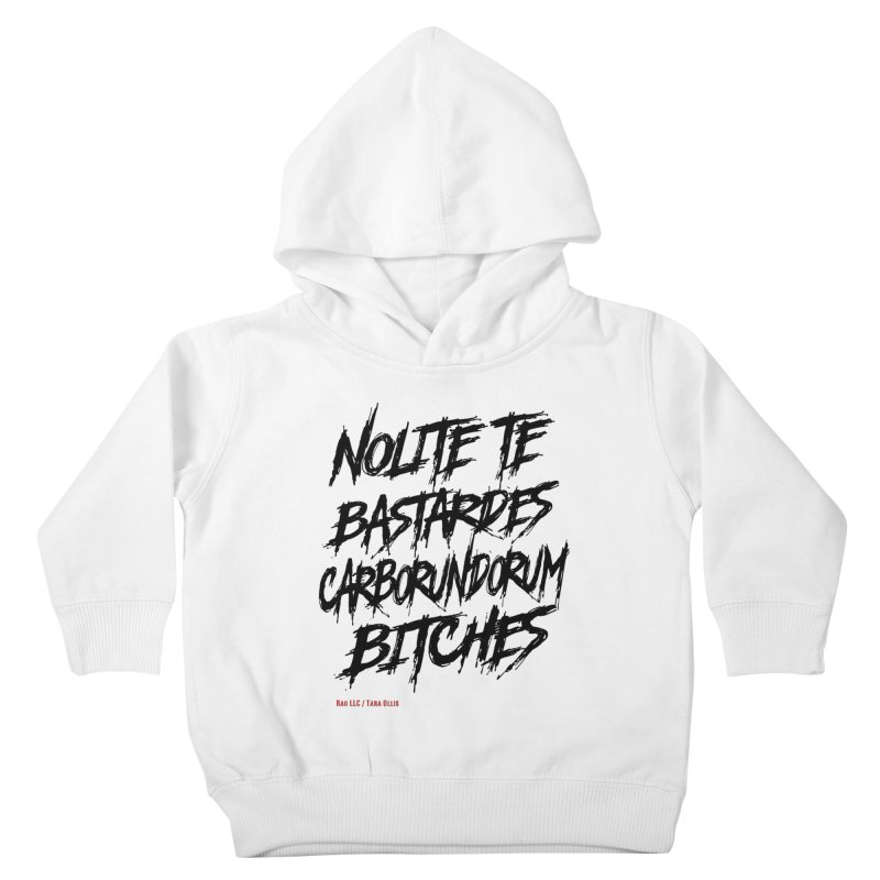 Nolite Te Bastardes for ProChoice and ReproHealth Kids Toddler Pullover Hoody by Revolution Art Offensive