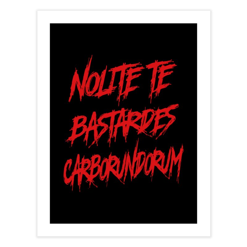 Nolite Te Bastardes RED Handmaid's Tale Home Fine Art Print by Revolution Art Offensive