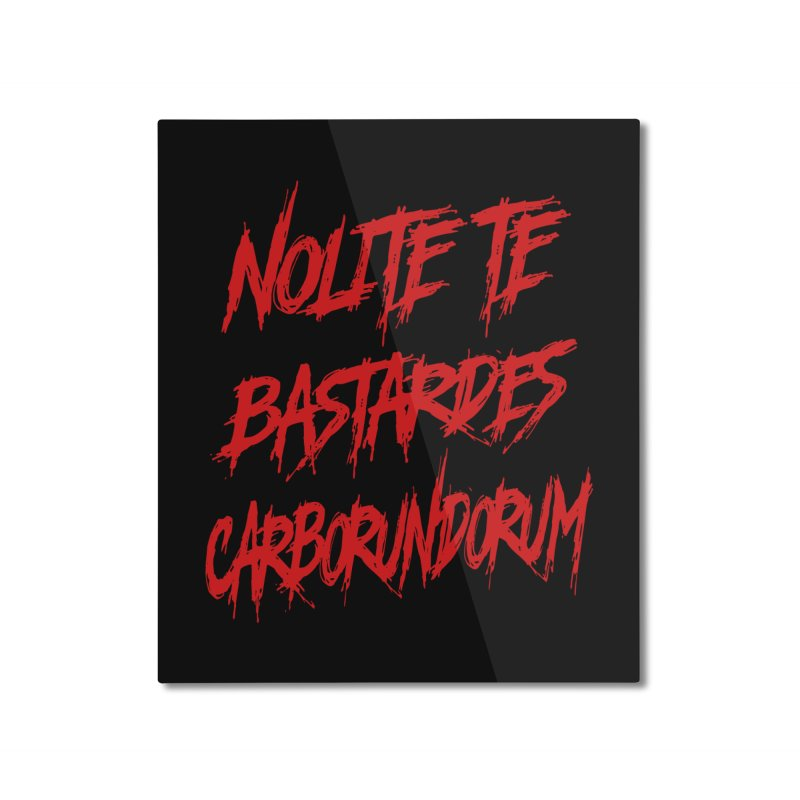 Nolite Te Bastardes RED Handmaid's Tale Home Mounted Aluminum Print by Revolution Art Offensive