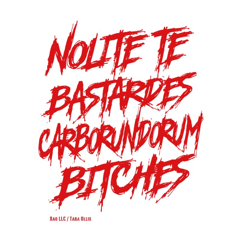 Nolite Te Bastardes Bitches Handmaid'sTale ReproRights RED by Revolution Art Offensive