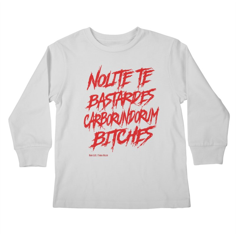 Nolite Te Bastardes Bitches Handmaid'sTale ReproRights RED Kids Longsleeve T-Shirt by Revolution Art Offensive