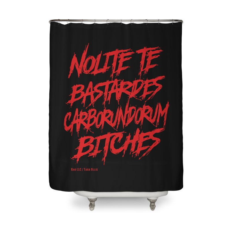 Nolite Te Bastardes Bitches Handmaid'sTale ReproRights RED Home Shower Curtain by Revolution Art Offensive