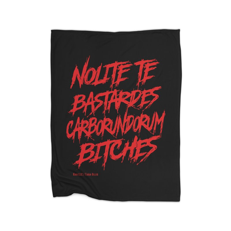 Nolite Te Bastardes Bitches Handmaid'sTale ReproRights RED Home Blanket by Revolution Art Offensive