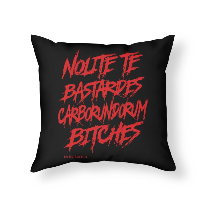 Nolite Te Bastardes Bitches Handmaid'sTale ReproRights RED Home Throw Pillow by Revolution Art Offensive