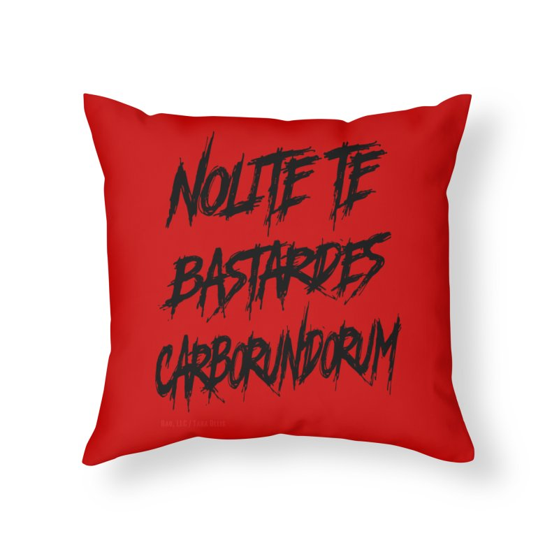 Nolite Te Bastardes Black Handmaid's Tale ReproHealth Home Throw Pillow by Revolution Art Offensive