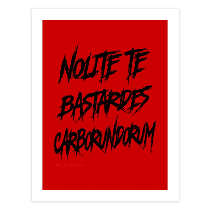 Nolite Te Bastardes Black Handmaid's Tale ReproHealth Home Fine Art Print by Revolution Art Offensive