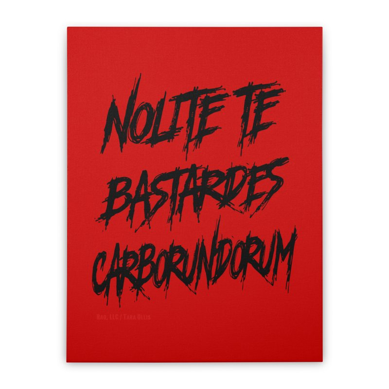 Nolite Te Bastardes Black Handmaid's Tale ReproHealth Home Stretched Canvas by Revolution Art Offensive