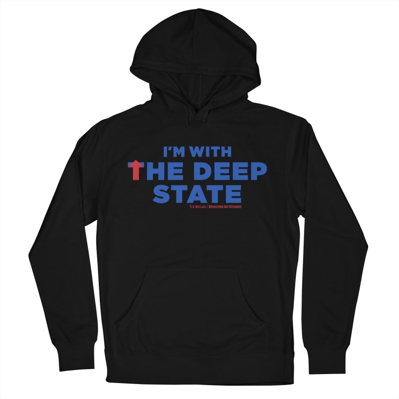 I'm With the Deep State Men's Pullover Hoody by Revolution Art Offensive