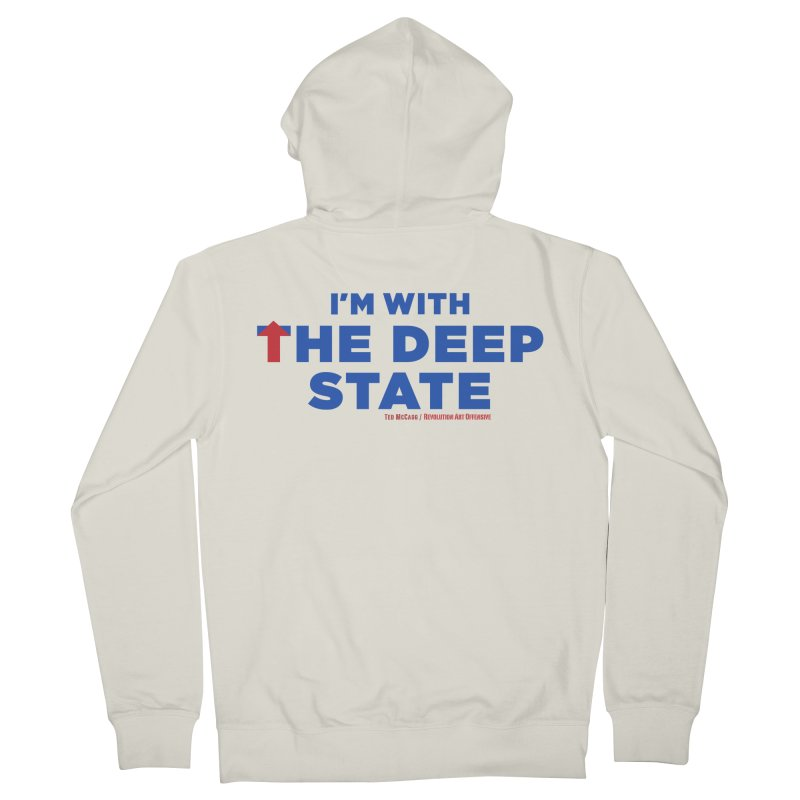 I'm With the Deep State Men's Zip-Up Hoody by Revolution Art Offensive