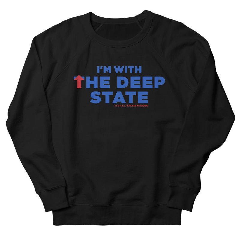 I'm With the Deep State Women's Sweatshirt by Revolution Art Offensive