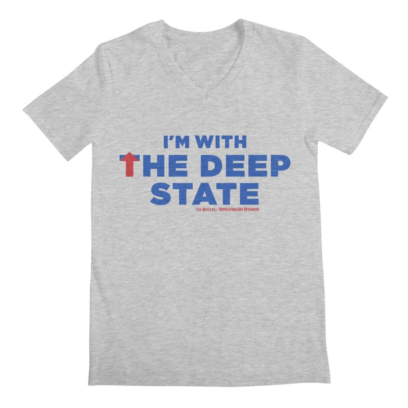 I'm With the Deep State Men's V-Neck by Revolution Art Offensive