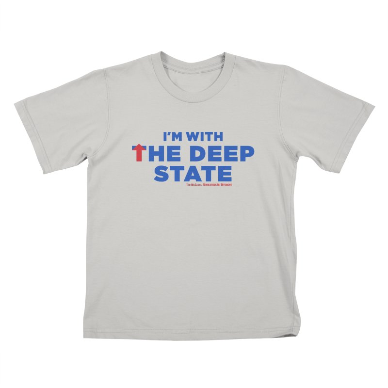 I'm With the Deep State Kids T-shirt by Revolution Art Offensive