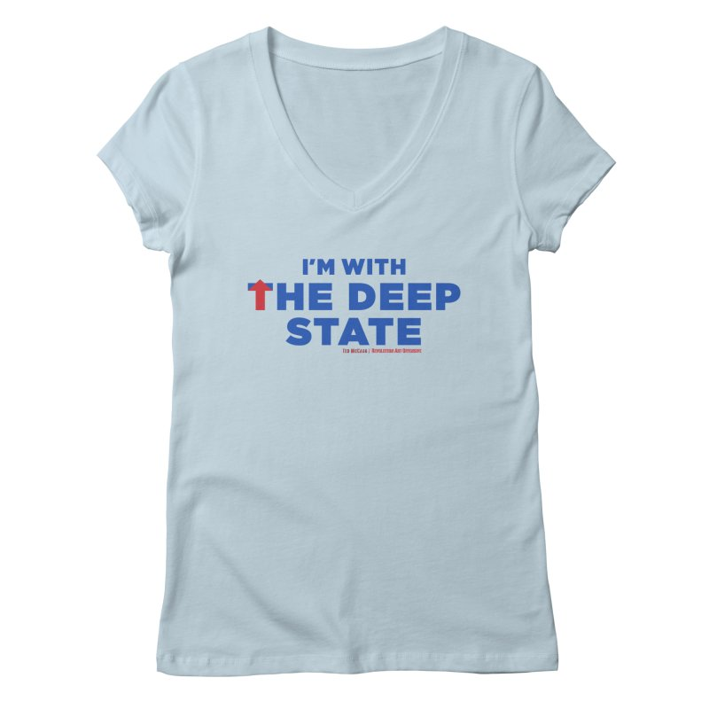 I'm With the Deep State Women's V-Neck by Revolution Art Offensive