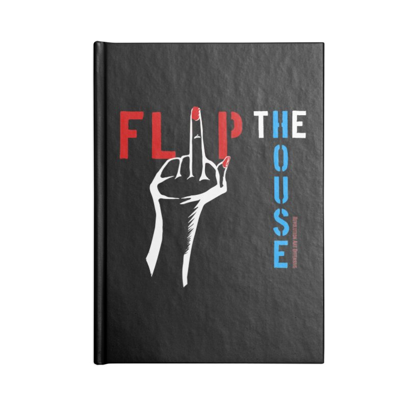 Flip the House 2018 Election  Accessories Notebook by Revolution Art Offensive
