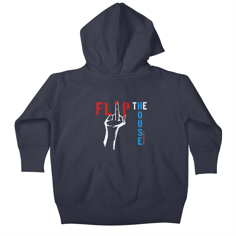 Flip the House 2018 Election  Kids Baby Zip-Up Hoody by Revolution Art Offensive