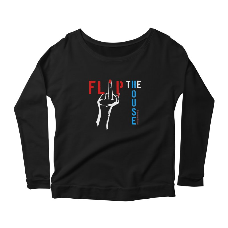 Flip the House 2018 Election  Women's Longsleeve Scoopneck  by Revolution Art Offensive