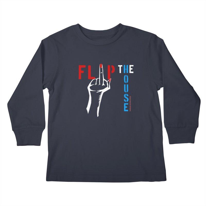 Flip the House 2018 Election  Kids Longsleeve T-Shirt by Revolution Art Offensive