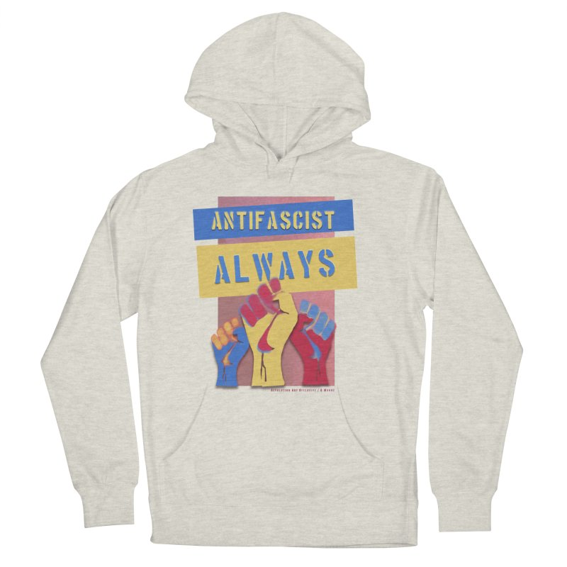 Antifascist Always: English Women's Pullover Hoody by Revolution Art Offensive