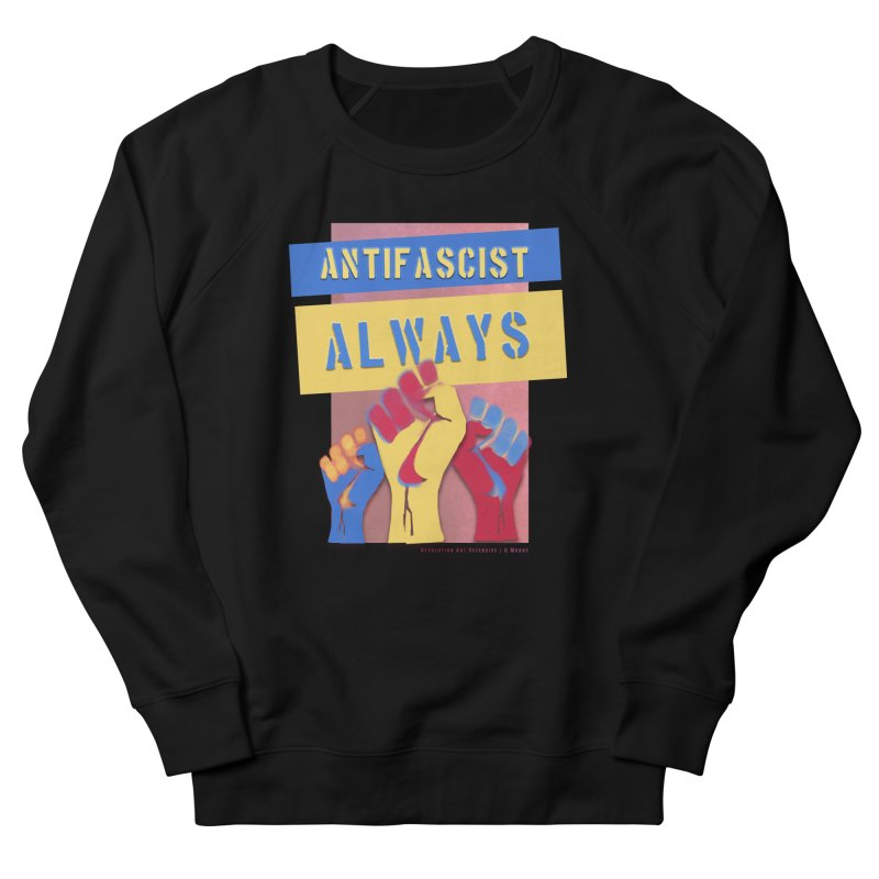 Antifascist Always: English Men's Sweatshirt by Revolution Art Offensive