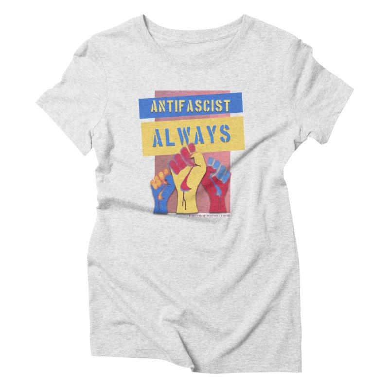 Antifascist Always: English Women's Triblend T-shirt by Revolution Art Offensive