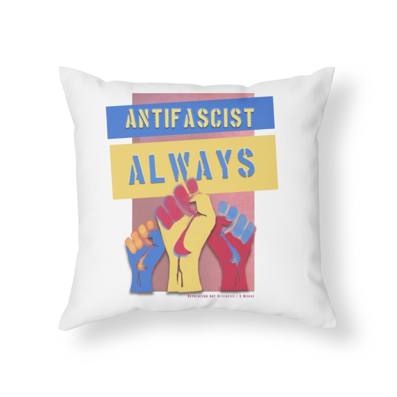 Antifascist Always: English Home Throw Pillow by Revolution Art Offensive