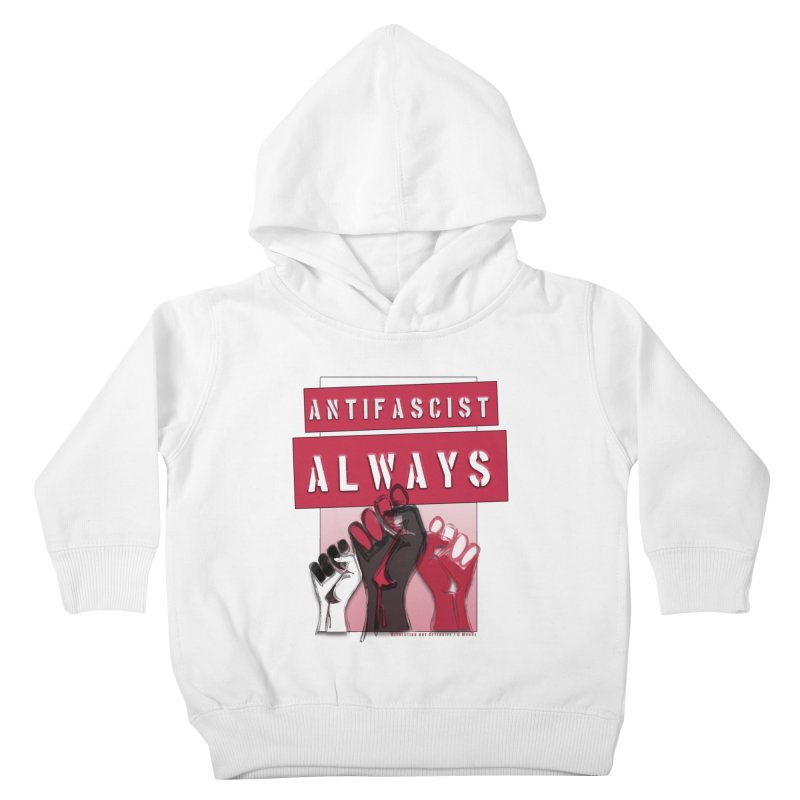 Antifascist Always Red English Kids Toddler Pullover Hoody by Revolution Art Offensive