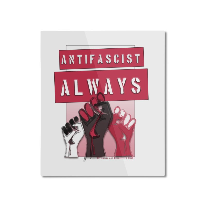 Antifascist Always Red English Home Mounted Aluminum Print by Revolution Art Offensive