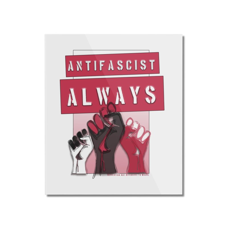 Antifascist Always Red English Home Mounted Acrylic Print by Revolution Art Offensive