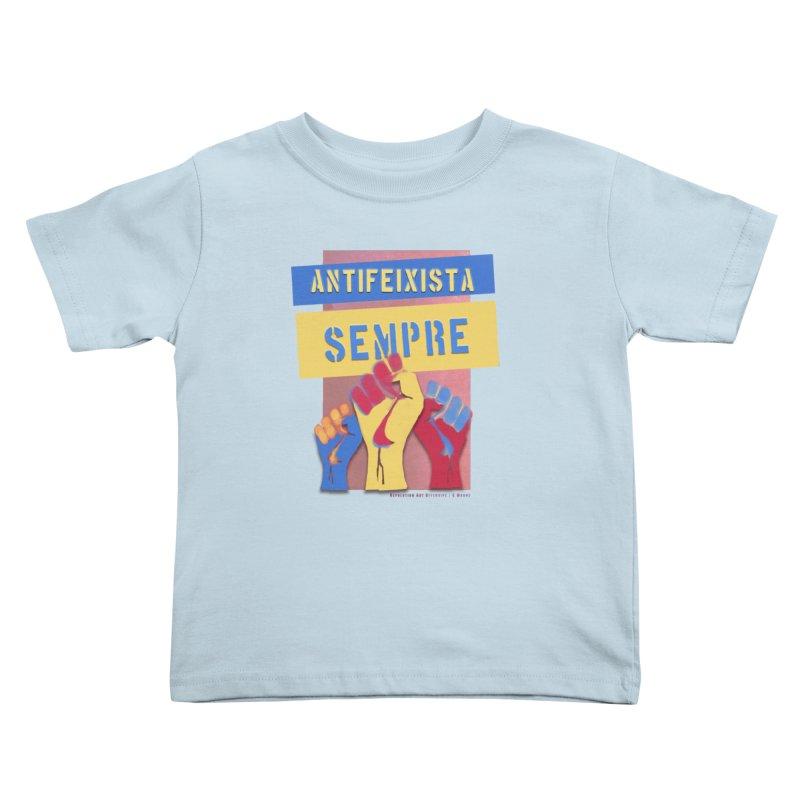 Antifeixista Sempre Catalán Color Kids Toddler T-Shirt by Revolution Art Offensive