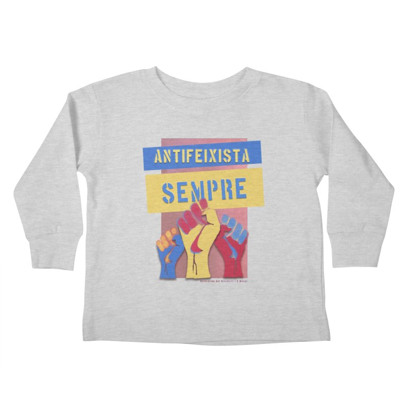 Antifeixista Sempre Catalán Color Kids Toddler Longsleeve T-Shirt by Revolution Art Offensive