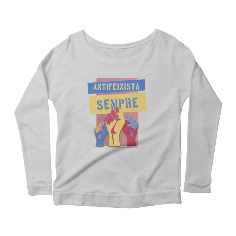 Antifeixista Sempre Catalán Color Women's Longsleeve Scoopneck  by Revolution Art Offensive