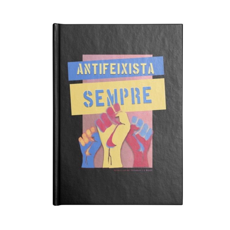 Antifeixista Sempre Catalán Color Accessories Blank Journal Notebook by Revolution Art Offensive