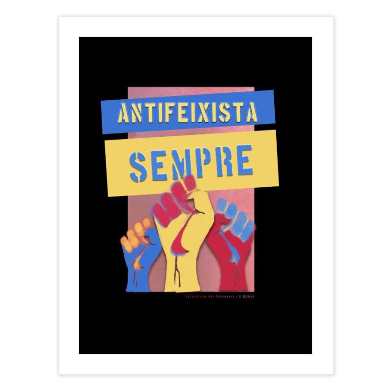 Antifeixista Sempre Catalán Color Home Fine Art Print by Revolution Art Offensive