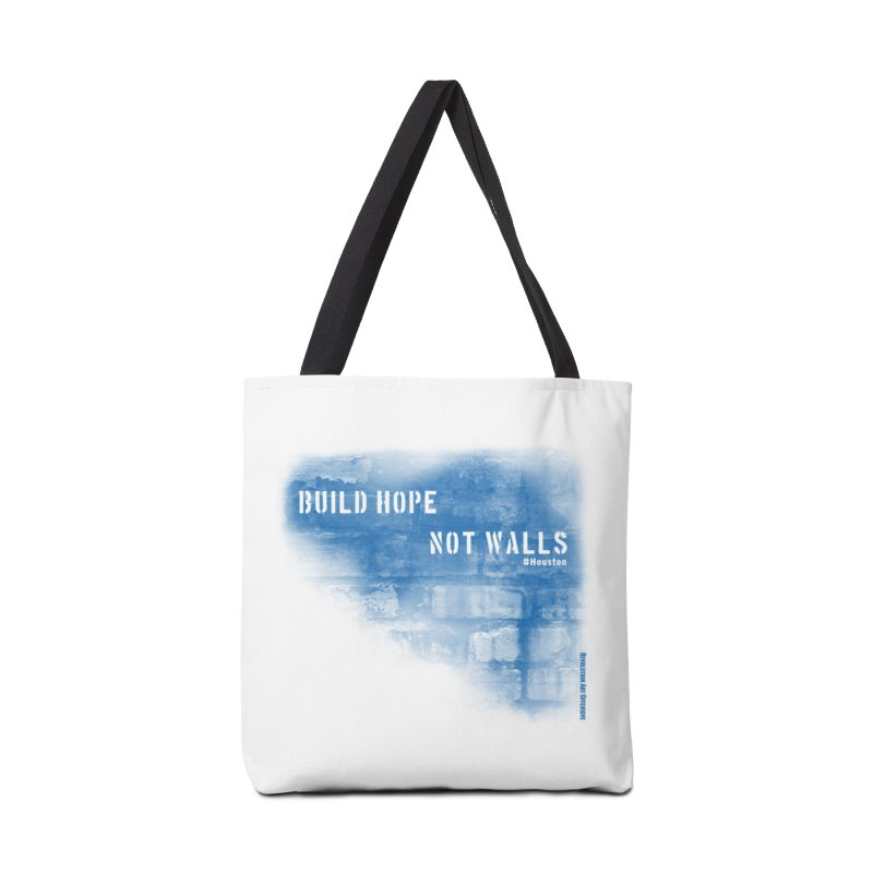 Build Hope Not Walls Houston Blue Accessories Bag by Revolution Art Offensive