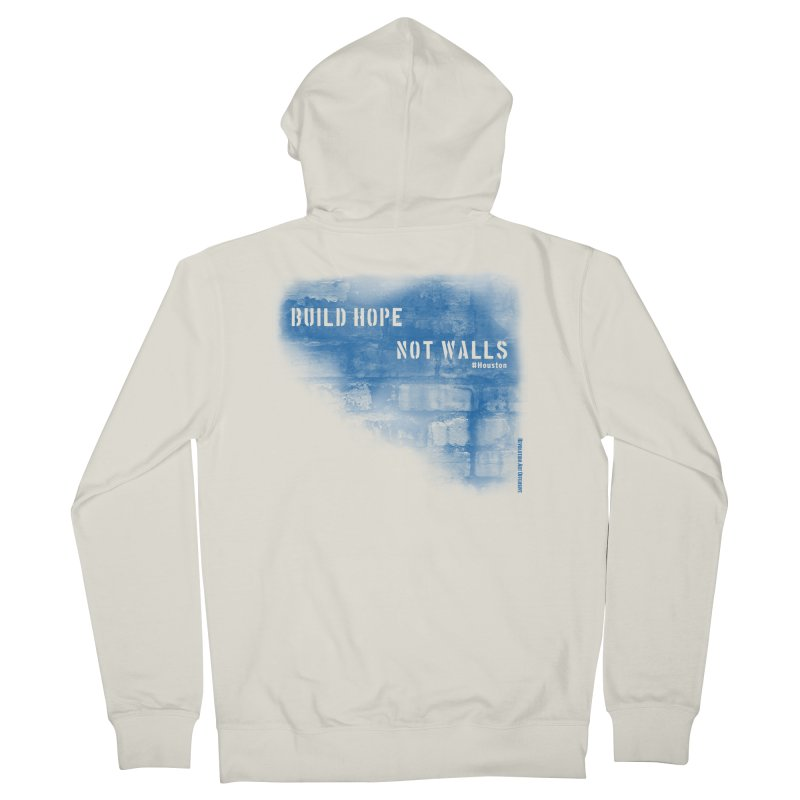 Build Hope Not Walls Houston Blue Women's French Terry Zip-Up Hoody by Revolution Art Offensive