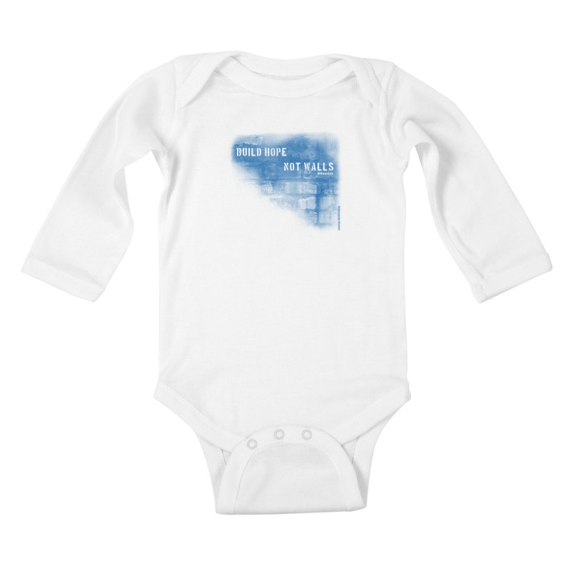 Build Hope Not Walls Houston Blue Kids Baby Longsleeve Bodysuit by Revolution Art Offensive