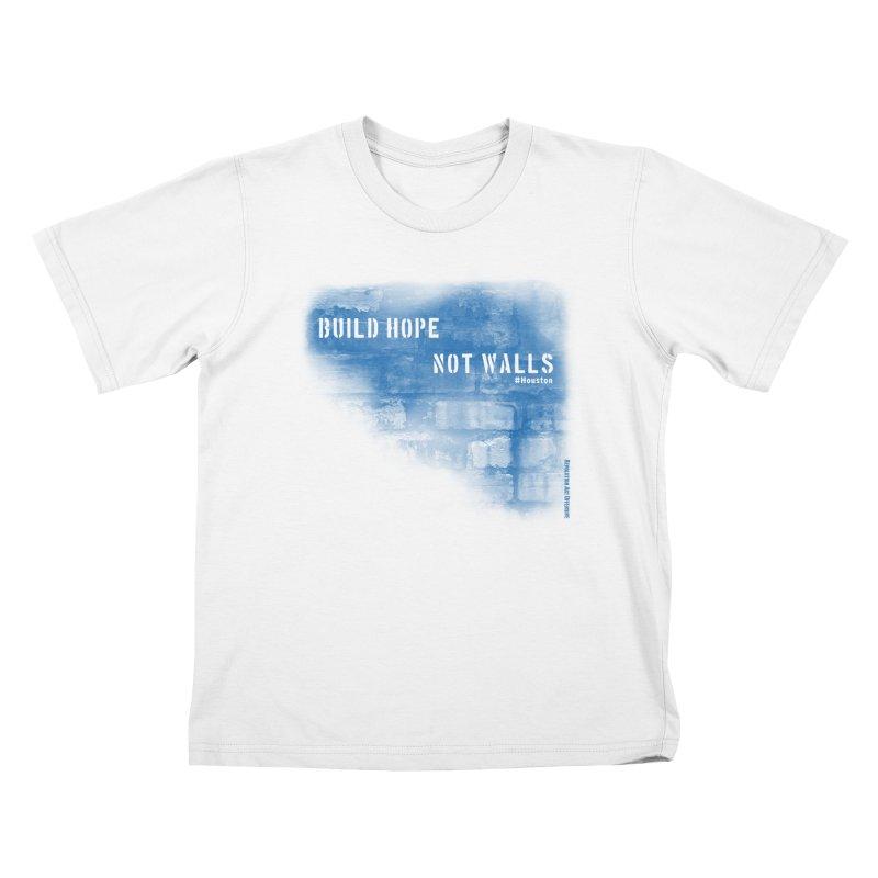 Build Hope Not Walls Houston Blue Kids T-Shirt by Revolution Art Offensive