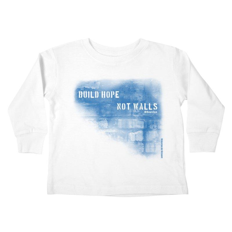 Build Hope Not Walls Houston Blue Kids Toddler Longsleeve T-Shirt by Revolution Art Offensive