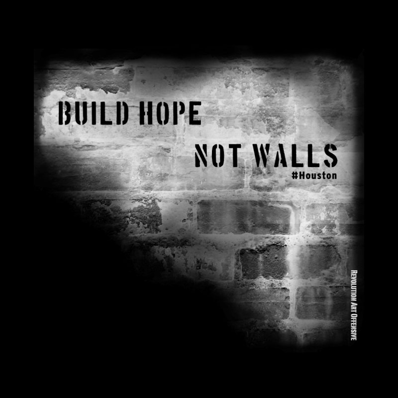 Build Hope Not Walls White Houston Men's Longsleeve T-Shirt by Revolution Art Offensive