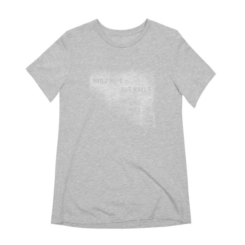 Build Hope Not Walls White Houston Women's Extra Soft T-Shirt by Revolution Art Offensive