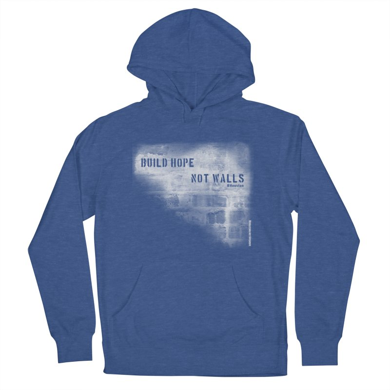 Build Hope Not Walls White Houston Women's French Terry Pullover Hoody by Revolution Art Offensive