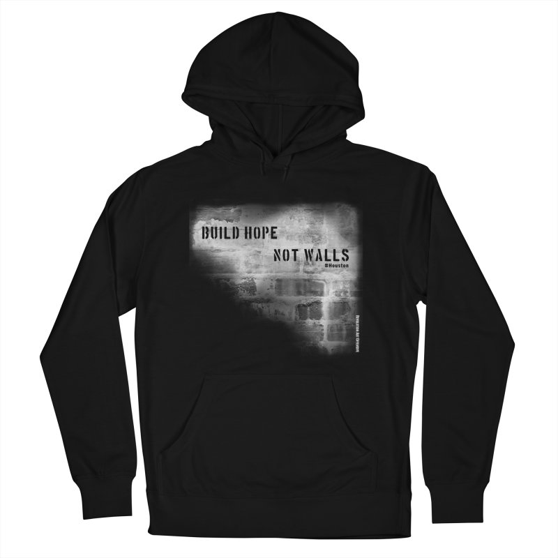 Build Hope Not Walls White Houston Men's French Terry Pullover Hoody by Revolution Art Offensive