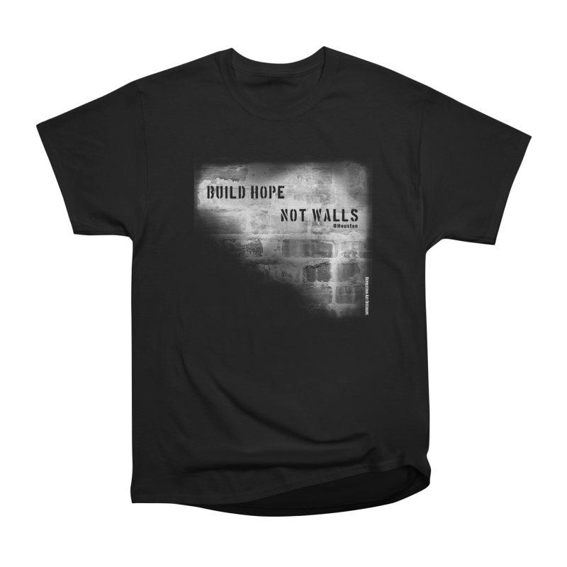 Build Hope Not Walls White Houston Men's Heavyweight T-Shirt by Revolution Art Offensive