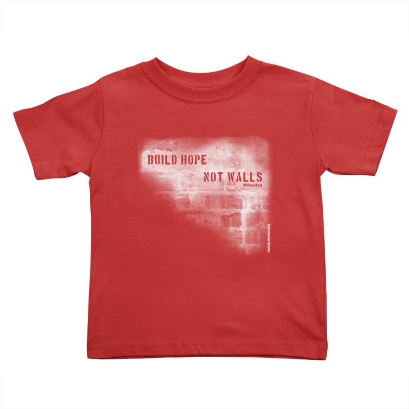 Build Hope Not Walls White Houston Kids Toddler T-Shirt by Revolution Art Offensive