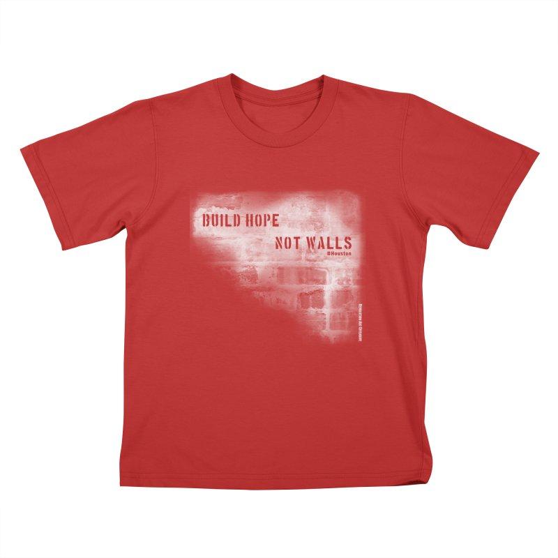 Build Hope Not Walls White Houston Kids T-Shirt by Revolution Art Offensive