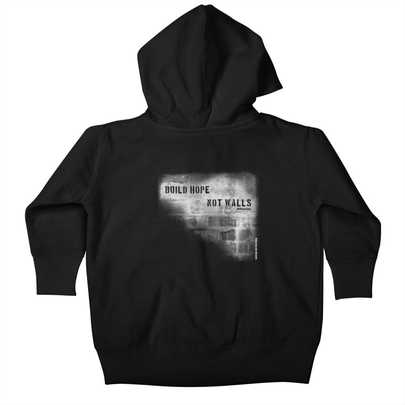 Build Hope Not Walls White Houston Kids Baby Zip-Up Hoody by Revolution Art Offensive